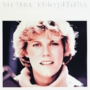 Let's Keep It That Way/Anne Murray