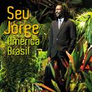 América Brasil Ao Vivo (Live)/Seu Jorge