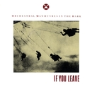 If You Leave/Orchestral Manoeuvres in the Dark