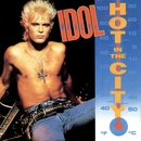 Hot In The City/Billy Idol