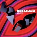 Love Ya/Unklejam