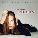 Little Drop Of Poison/Rebekka Bakken