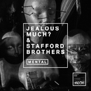 Mental (Remixes)/Jealous Much?, Stafford Brothers
