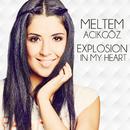 Explosion In My Heart/Meltem Acikgöz