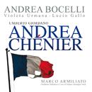 Giordano: Andrea Chénier/Andrea Bocelli, Violeta Urmana, Lucio Gallo, Orchestra Sinfonica di Milano Giuseppe Verdi, Marco Armiliato
