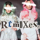 Holler (Remixes)/Rebecca & Fiona