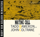 Mating Call [RVG Remaster]/Tadd Dameron, John Coltrane
