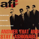 Answer That And Stay Fashionable/AFI