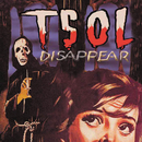 Disappear/T.S.O.L.