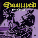 Grave Disorder/The Damned