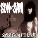 Songs From The Earth/Son Of Sam