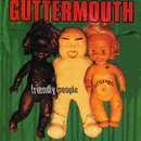 Friendly People/Guttermouth