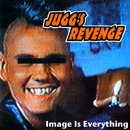 Image Is Everything/Jugg's Revenge