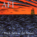 Black Sails In The Sunset/AFI