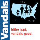 Hitler Bad, Vandals Good/The Vandals
