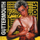 Gorgeous/Guttermouth
