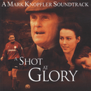 A Shot At Glory/Mark Knopfler