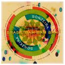 Brasil Bam Bam Bam (Gilles Peterson Presents Sonzeira) (Deluxe Version)/Sonzeira