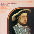 Music to Entertain Henry VIII/Purcell Consort, Grayston Burgess, Musica Reservata, Michael Morrow