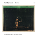 Sunrise - A Cantata On Texts By Edward Munch/Ketil Bjørnstad