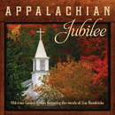 Appalachian Jubilee: Old-Time Gospel Hymns Featuring The Vocals Of Jim Hendricks/Jim Hendricks