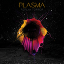 Replay Terror/Plasma