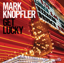 Get Lucky (Bonus Track Edition)/Mark Knopfler