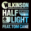 Half Light (Remixes) (feat. Tom Cane)/Wilkinson