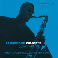 Saxophone Colossus(Rudy Van Gelder Remaster / Hi Res) (feat. Tommy Flanagan, Doug Watkins, Max Roach)