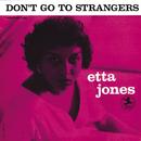 Don't Go To Strangers (Rudy Van Gelder Remaster / Hi Res)/Etta Jones