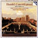 Handel: Concerti grossi Op.6, Nos.5-8/The English Concert, Trevor Pinnock, Simon Standage, Elizabeth Wilcock, Anthony Pleeth