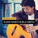 Mi Alma A Solas/Juan Habichuela Nieto