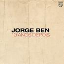 10 Anos Depois (1973)/Jorge Ben