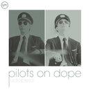Udopeia/Pilots On Dope