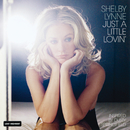 Just A Little Lovin'/Shelby Lynne