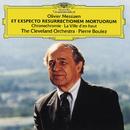 Messiaen: Et Exspecto Resurrectionem Mortuorum; Chronochromie; La Ville d'en haut/The Cleveland Orchestra, Pierre Boulez