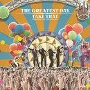 The Greatest Day. Take That Present The Circus Live/Take That