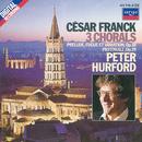 Franck: 3 Chorals; Pastorale; Prélude, Fugue et Variation/Peter Hurford