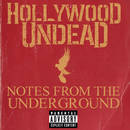 Notes From The Underground/Hollywood Undead