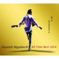Tsuyoshi Nagabuchi All Time Best 2014 傷つき打ちのめされても、長渕剛。/長渕 剛
