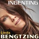 Ingenting/Linda Bengtzing