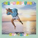 HOT WATER     /JIMMY/Jimmy Buffett