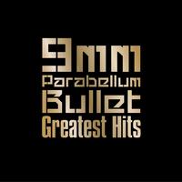 Greatest Hits/9mm Parabellum Bullet