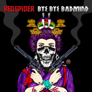 BYE BYE BADMIND/RED SPIDER