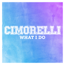 What I Do/Cimorelli
