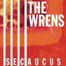 Secaucus/The Wrens