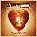 Beautiful Disorder/Breaking Point