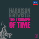 Birtwistle: The Triumph of Time/BBC Symphony Orchestra, Pierre Boulez, Sir Andrew Davis