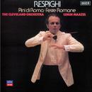 Respighi: Pini di Roma; Feste Romane/The Cleveland Orchestra, Lorin Maazel