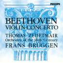 Beethoven: Violin Concerto/Thomas Zehetmair, Orchestra Of The 18th Century, Frans Brüggen